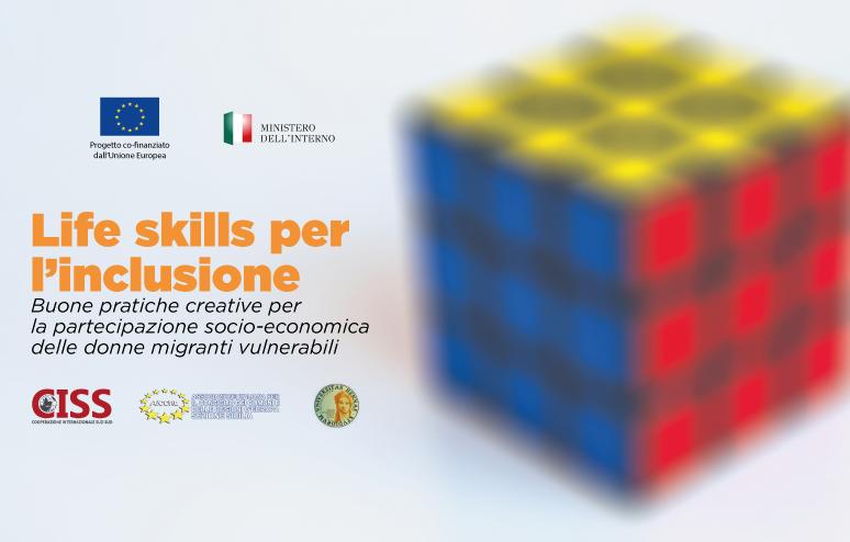 """""""Life skills per l'inclusione"""" Buone pratiche creative per la partecipazione socio- economica delle donne migranti vulnerabili"""