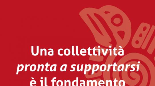 Una collettività pronta a supportarsi è il fondamento del cambiamento!